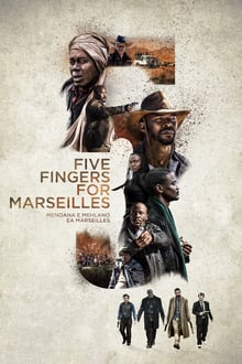 Five Fingers for Marseilles streaming